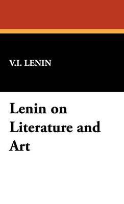 Lenin on Literature and Art (Hardback)