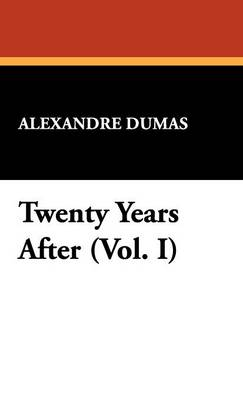 Twenty Years After (Vol. I) (Hardback)