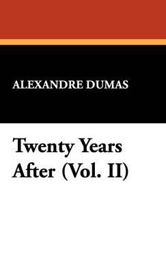 Twenty Years After (Vol. II) (Hardback)