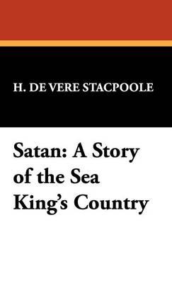 Satan: A Story of the Sea King's Country (Hardback)