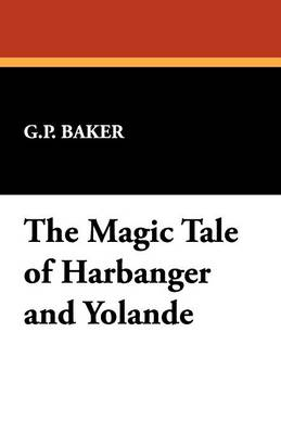 The Magic Tale of Harbanger and Yolande (Paperback)