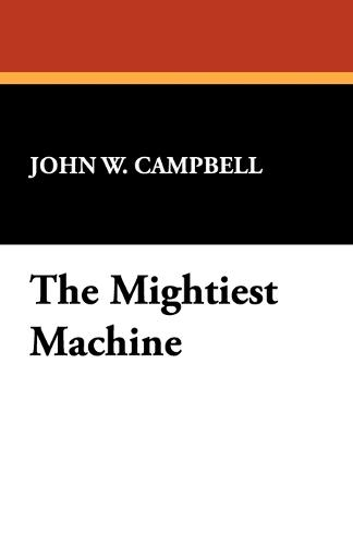The Mightiest Machine (Paperback)