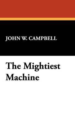 The Mightiest Machine (Hardback)