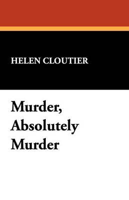 Murder, Absolutely Murder (Paperback)