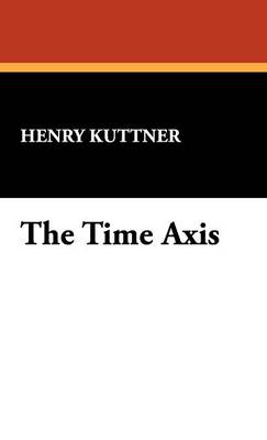 The Time Axis (Hardback)