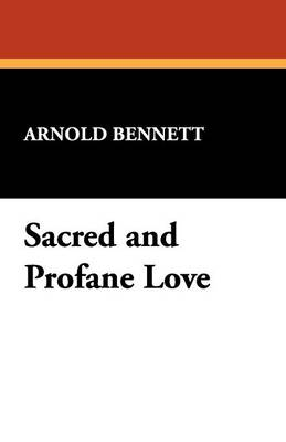 Sacred and Profane Love (Paperback)