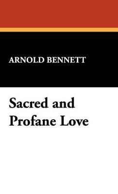 Sacred and Profane Love (Hardback)