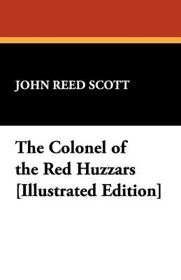 The Colonel of the Red Huzzars [Illustrated Edition] (Paperback)