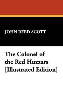 The Colonel of the Red Huzzars [Illustrated Edition] (Hardback)