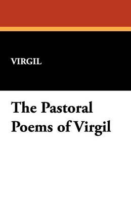 The Pastoral Poems of Virgil (Paperback)