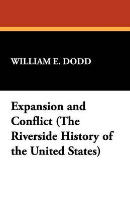 Expansion and Conflict (the Riverside History of the United States) (Paperback)