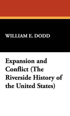 Expansion and Conflict (the Riverside History of the United States) (Hardback)