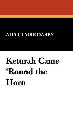 Keturah Came 'Round the Horn (Paperback)
