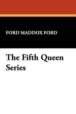 The Fifth Queen Series (Paperback)