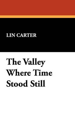 The Valley Where Time Stood Still (Paperback)