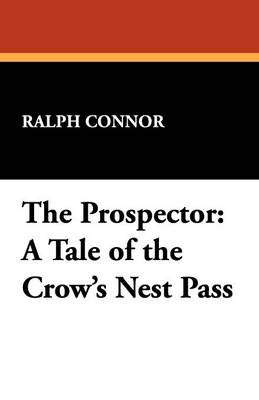 The Prospector: A Tale of the Crow's Nest Pass (Paperback)