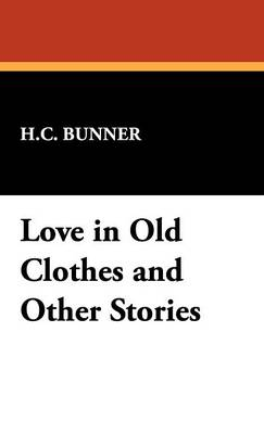 Love in Old Clothes and Other Stories (Hardback)