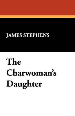 The Charwoman's Daughter (Paperback)
