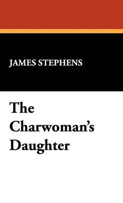 The Charwoman's Daughter (Hardback)