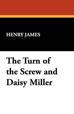 The Turn of the Screw and Daisy Miller (Paperback)