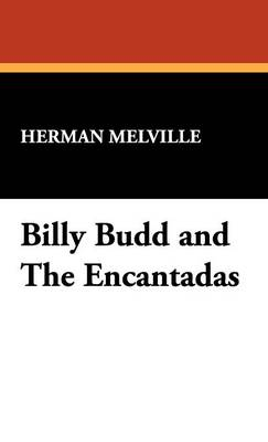 Billy Budd and the Encantadas (Hardback)