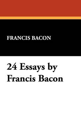 24 Essays by Francis Bacon (Paperback)