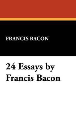 24 Essays by Francis Bacon (Hardback)
