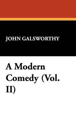 A Modern Comedy (Vol. II) (Hardback)