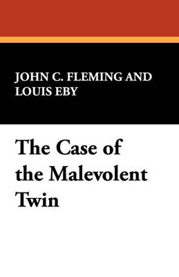 The Case of the Malevolent Twin (Paperback)