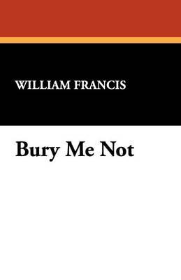 Bury Me Not (Paperback)