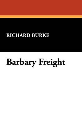 Barbary Freight (Paperback)