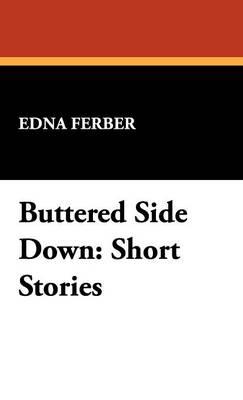 Buttered Side Down: Short Stories (Hardback)