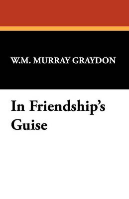 In Friendship's Guise (Paperback)