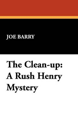 The Clean-Up: A Rush Henry Mystery (Paperback)