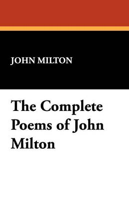 The Complete Poems of John Milton (Paperback)