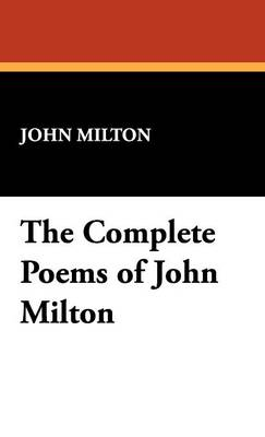 The Complete Poems of John Milton (Hardback)
