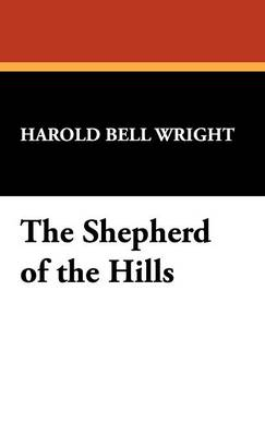 The Shepherd of the Hills (Hardback)