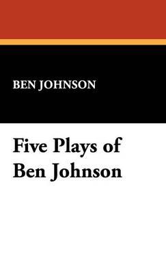 Five Plays of Ben Jonson (Hardback)