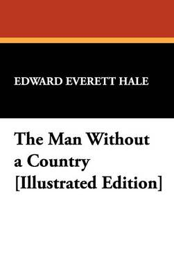 The Man Without a Country [Illustrated Edition] (Hardback)