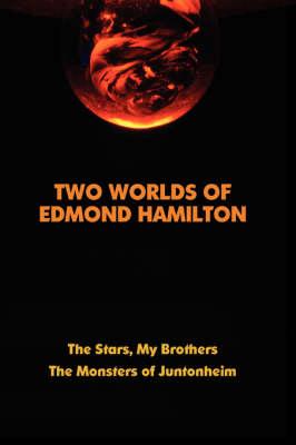 Two Worlds of Edmond Hamilton (Paperback)