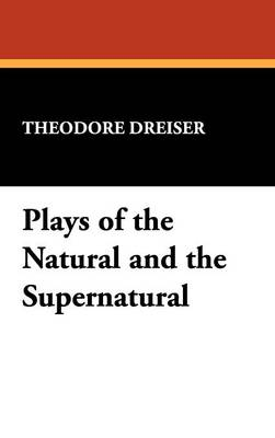 Plays of the Natural and the Supernatural (Hardback)