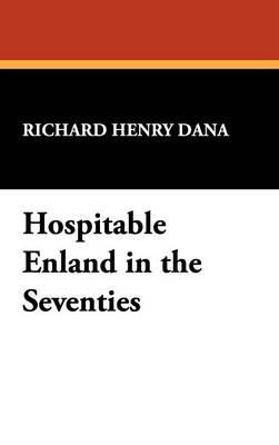 Hospitable Enland in the Seventies (Hardback)