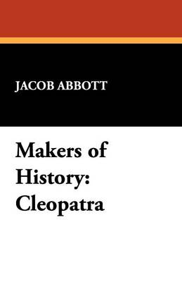 Makers of History: Cleopatra (Paperback)