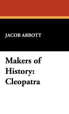 Makers of History: Cleopatra (Hardback)