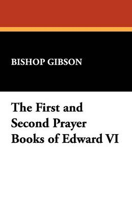The First and Second Prayer Books of Edward VI (Paperback)