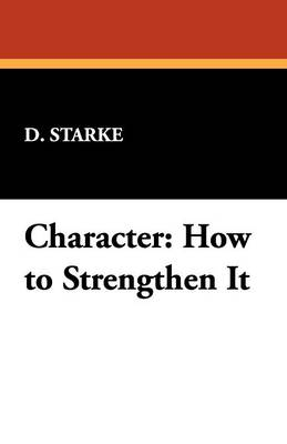 Character: How to Strengthen It (Paperback)