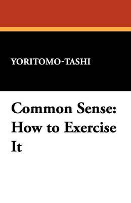 Common Sense: How to Exercise It (Paperback)