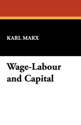 Wage-Labour and Capital (Paperback)
