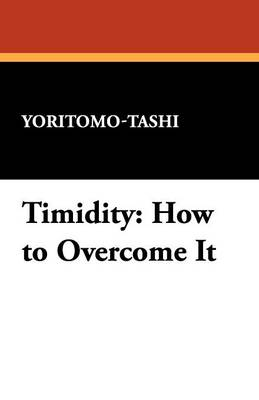 Timidity: How to Overcome It (Paperback)