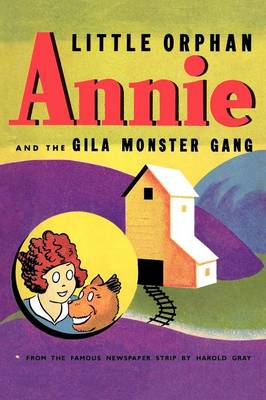 Little Orphan Annie and the Gila Monster Gang (Paperback)